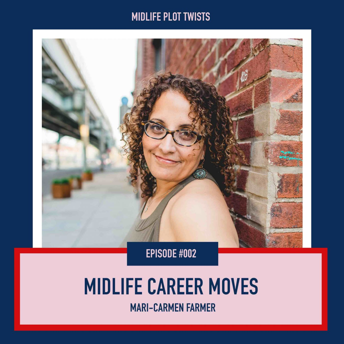 Midlife Plot Twist podcast Mari-Carmen Farmer